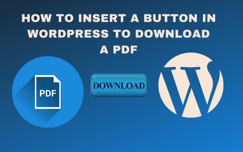 How To Insert A Button In WordPress To Download A PDF